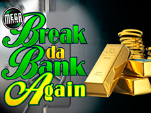 Break Da Bank Again онлайн в Вулкане на деньги